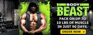 Order and you'll be building muscle mass naturally with Body Beast